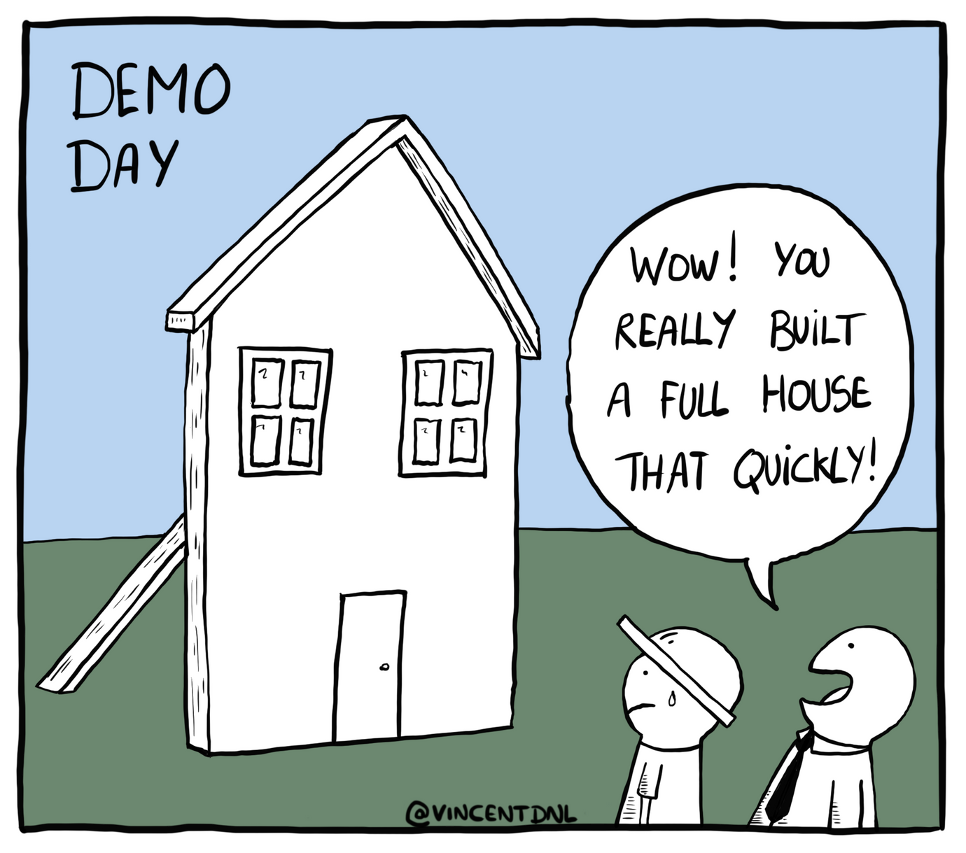 drawing - text: Demo Day - Wow! You really built a full house that quickly!