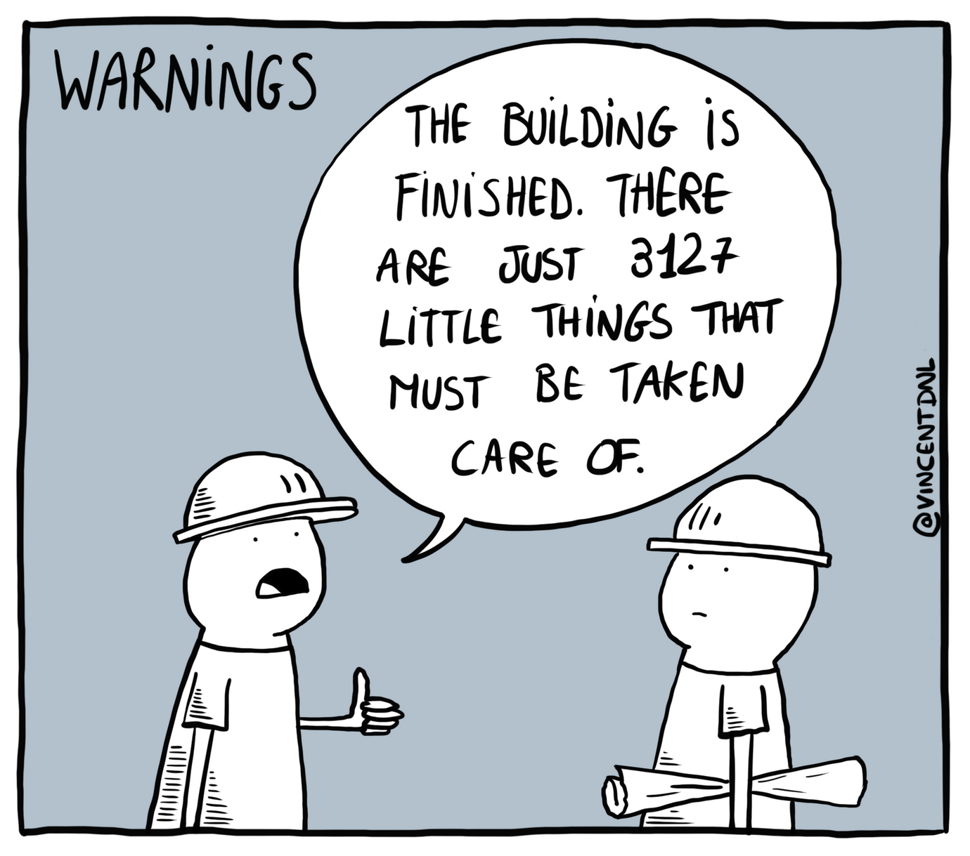 drawing - text: Warnings - The building is finished. There are just 3127 little things that must be taken care of.